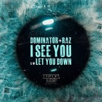 Dominator & Raz – I See you / Let you Down