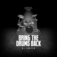 LIMITED – BRING THE DRUMS BACK EP – OUT NOW!